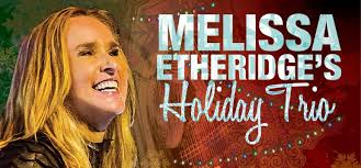 Melissa Etheridge's Holiday Trio